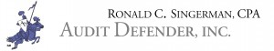 Audit Defender, Inc. Ronald C. Singerman, CPA Effective handling of IRS Audits and All Your Tax and Accounting Needs